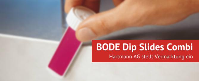 BODE Dip Slides Combi - Hartmann AG stellt Vermarktung ein
