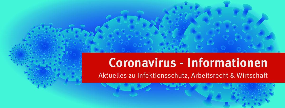 Coronavirus - Informationen zu Auswirkungen für Unternehmen