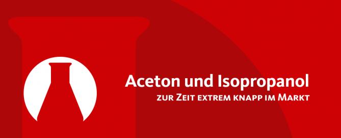 Verfügbarkeit von Aceton und Isopropanol (2-Propanol) 99,5 % ist knapp